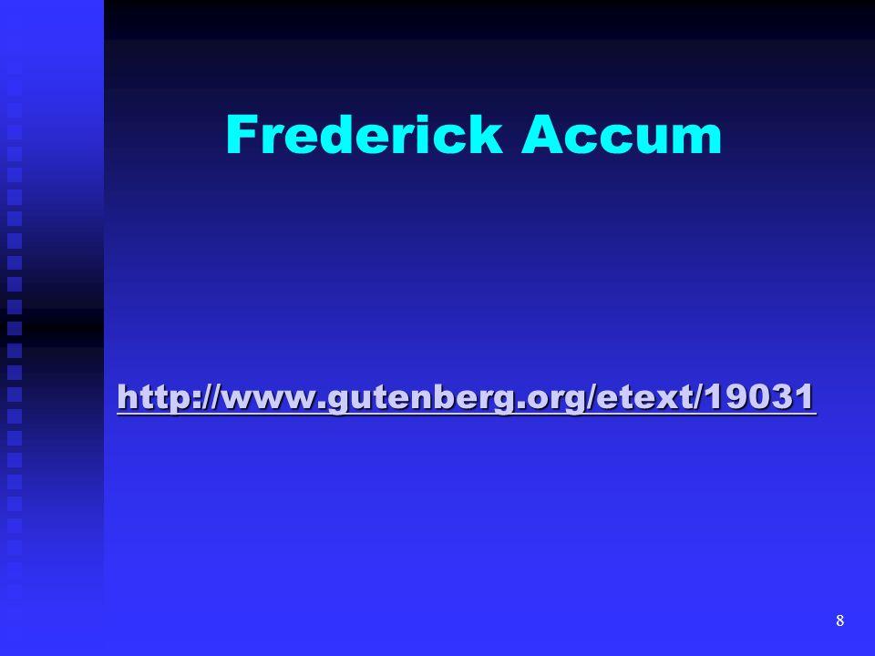 8 Frederick Accum http://www.gutenberg.org/etext/19031