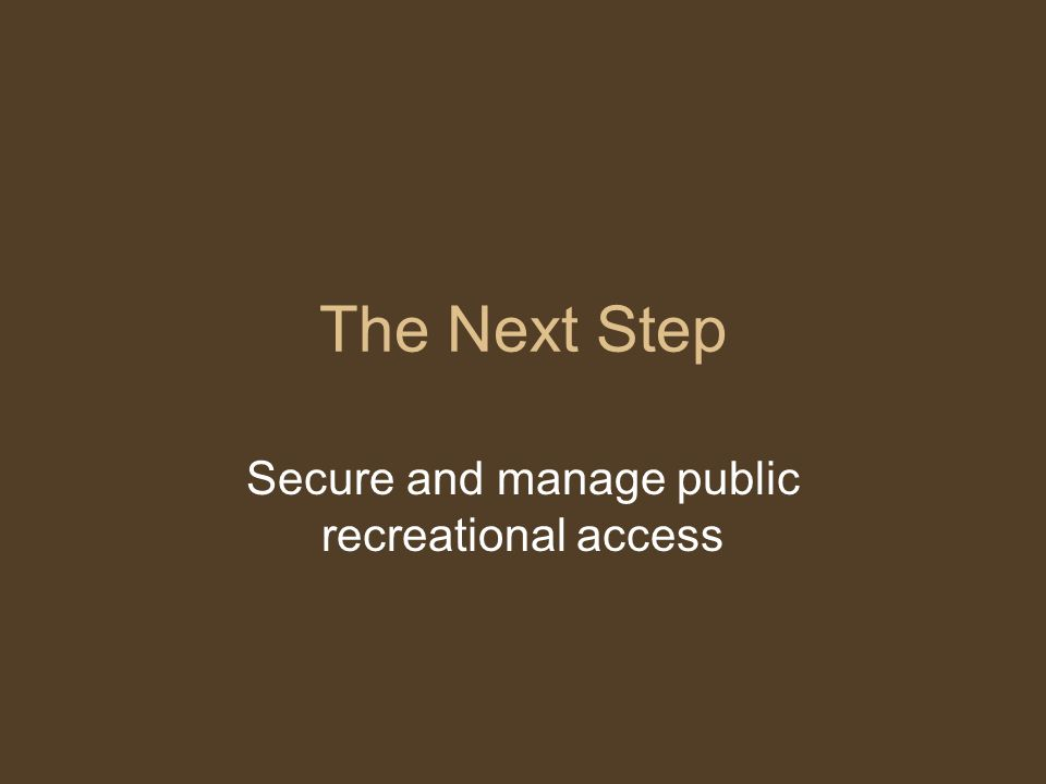 The Next Step Secure and manage public recreational access