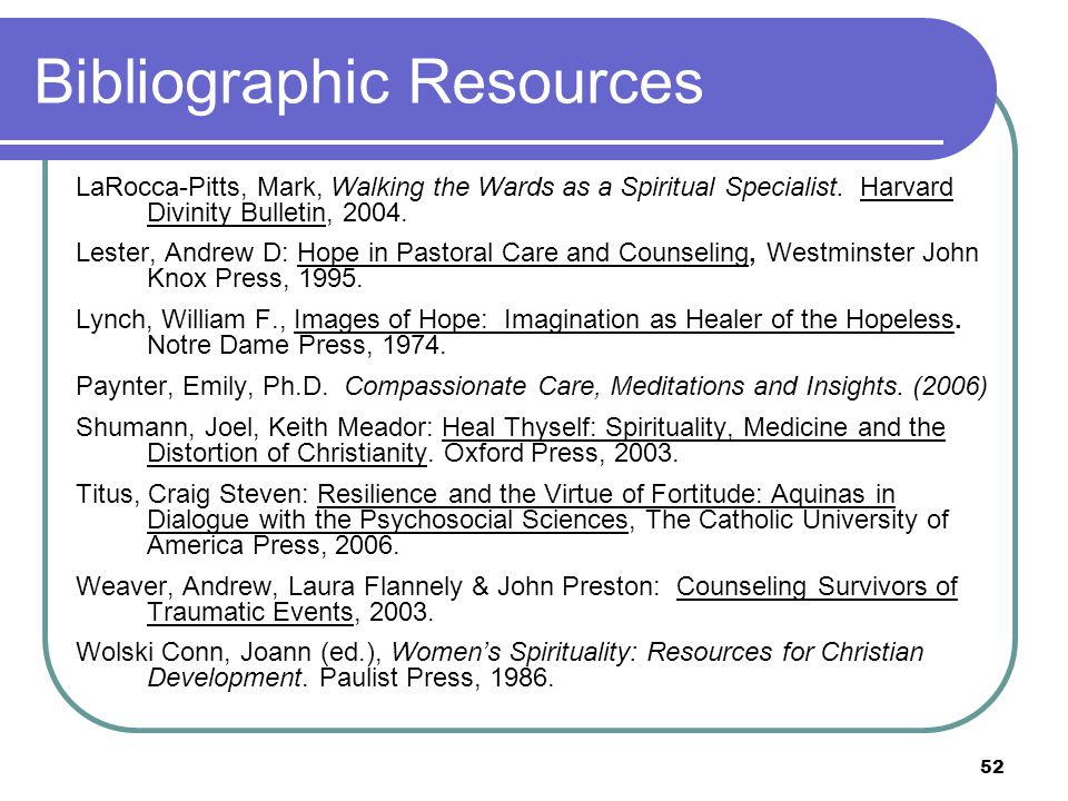 52 Bibliographic Resources LaRocca-Pitts, Mark, Walking the Wards as a Spiritual Specialist.