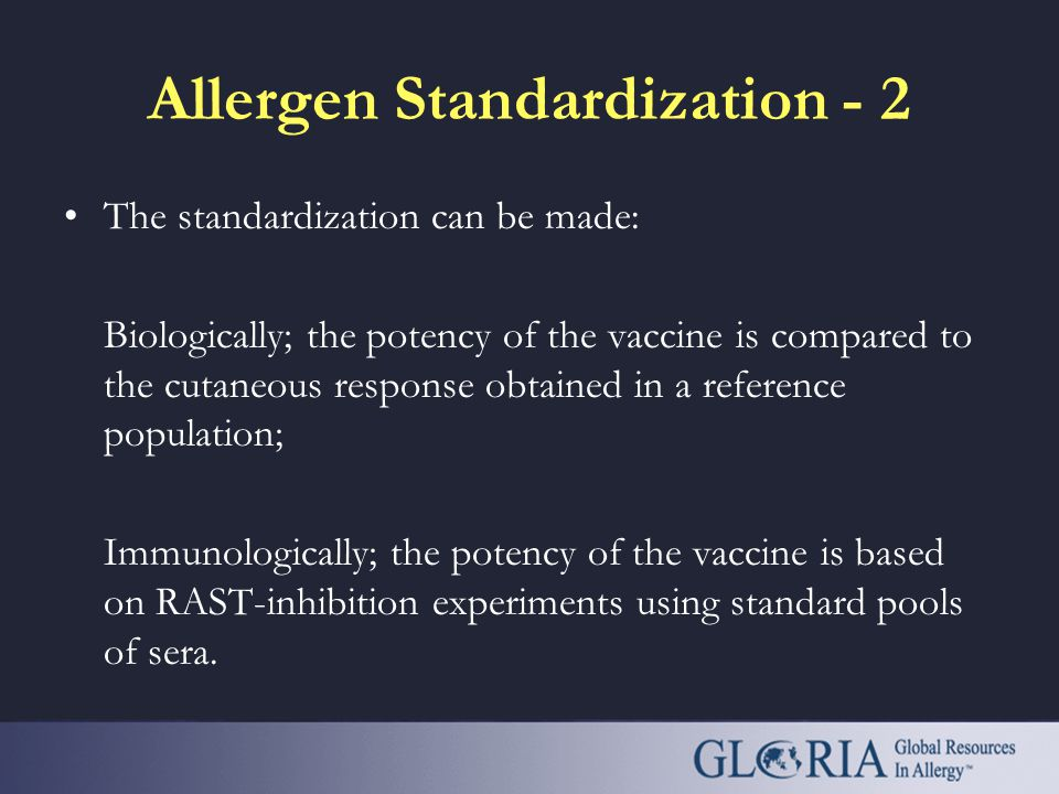 """Allergen Standardization - 1 Standardization allows definition of the """"potency"""" of allergenic extracts and warrants that the batches of vaccine produc"""