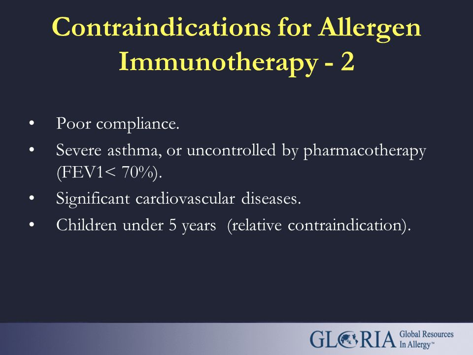Contraindications for Allergen Immunotherapy - 1 Serious immunopathologic diseases and immunodeficiencies. Malignancies. Severe psychological disorder