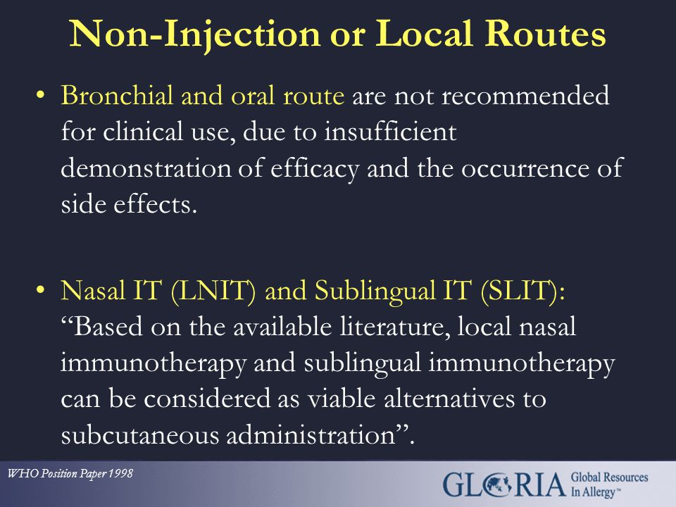 Non-Injection or Local Routes - 2 Local nasal (LNIT): allergen sprayed into the nostrils as aqueous solution or dry powder. Local bronchial (LBIT): al