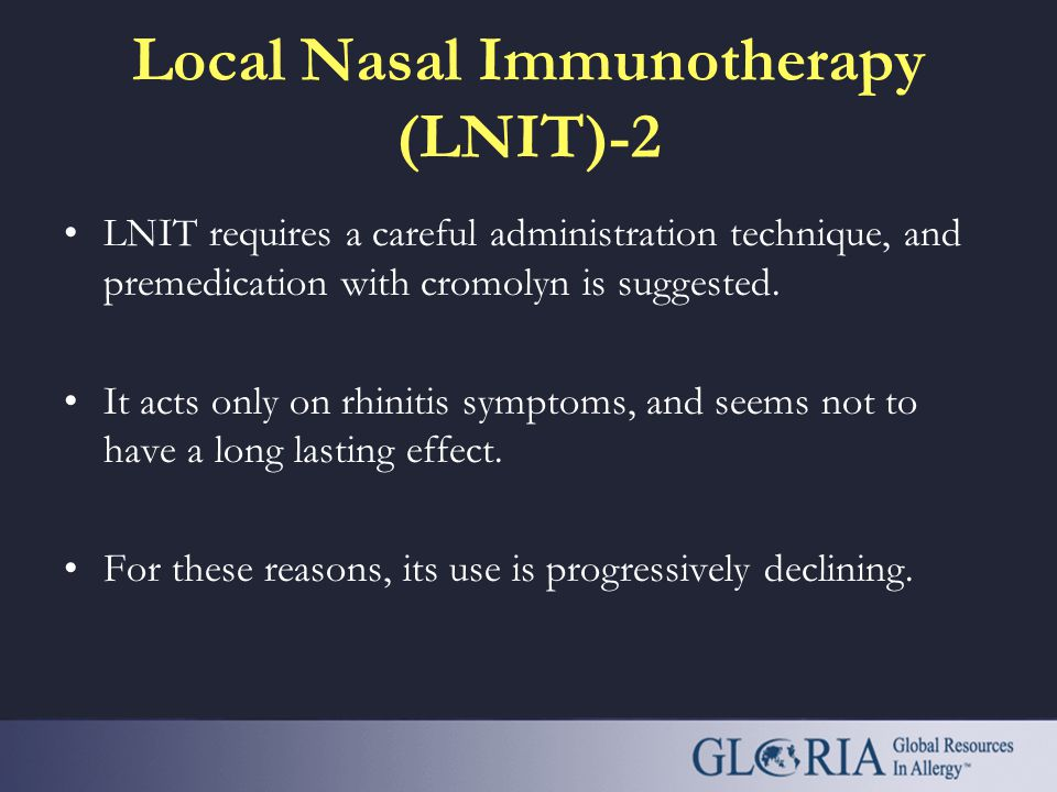 Local Nasal Immunotherapy (LNIT)-1 May be indicated in carefully selected adult patients with rhinitis caused by pollen and possibly by mites. Potenti