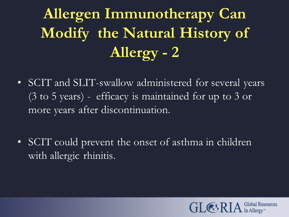 Allergen Immunotherapy Can Modify the Natural History of Allergy - 1 Allergen immunotherapy is the only treatment that can modify the natural history