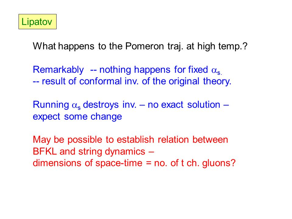 Lipatov What happens to the Pomeron traj. at high temp..