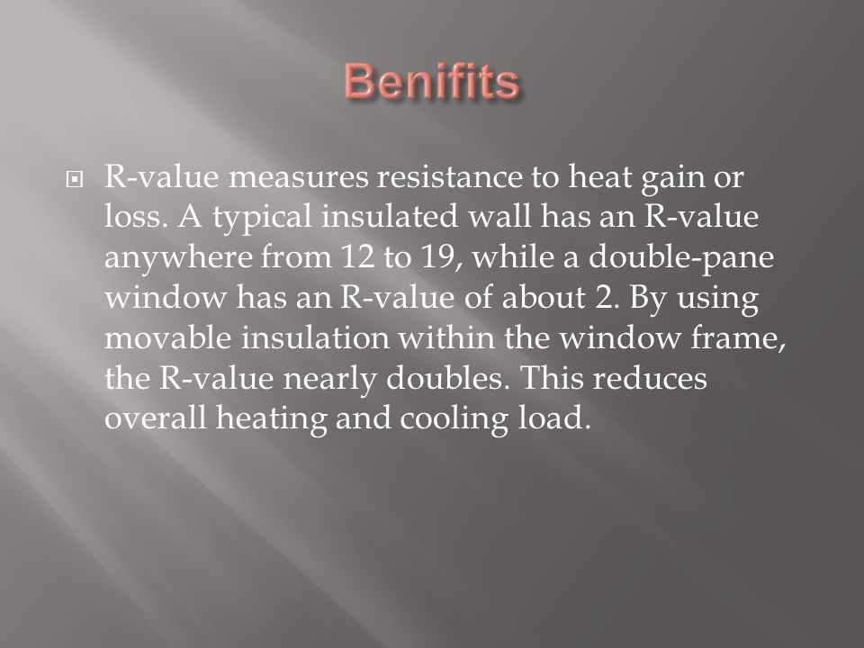 South-facing windows are the most beneficial for providing heat.