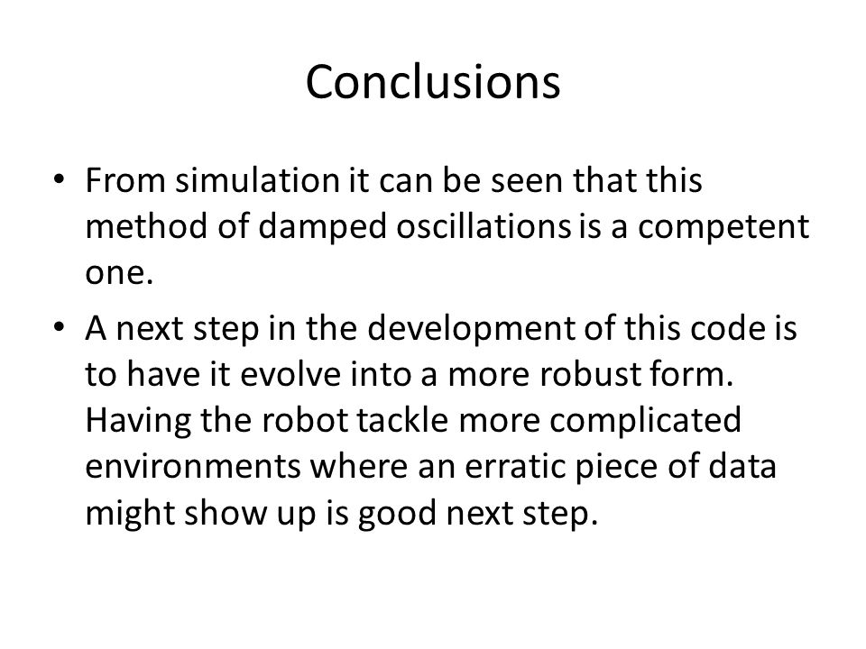 Conclusions From simulation it can be seen that this method of damped oscillations is a competent one.