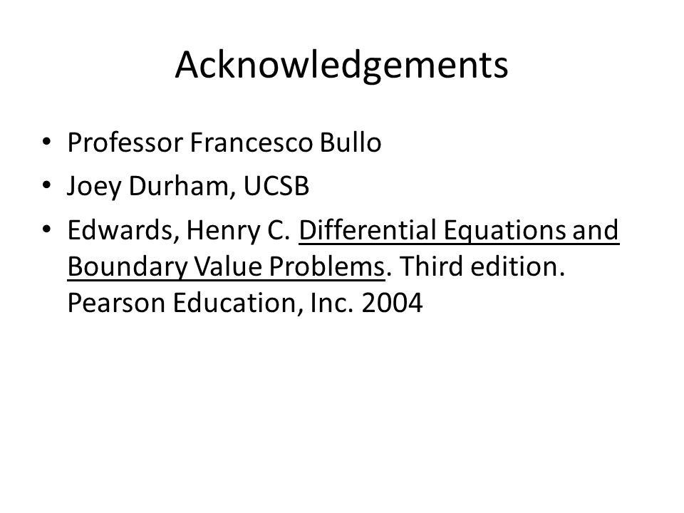 Acknowledgements Professor Francesco Bullo Joey Durham, UCSB Edwards, Henry C.