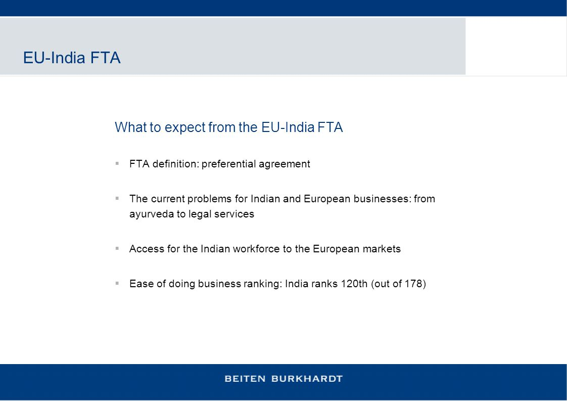 EU-India FTA What to expect from the EU-India FTA  FTA definition: preferential agreement  The current problems for Indian and European businesses: