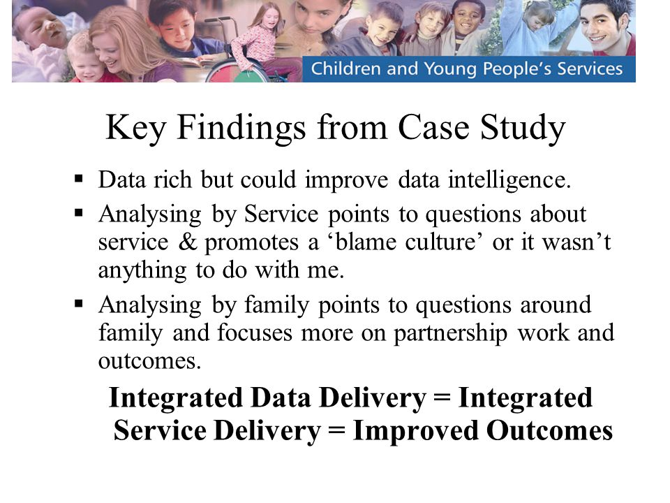 Key Findings from Case Study  Data rich but could improve data intelligence.