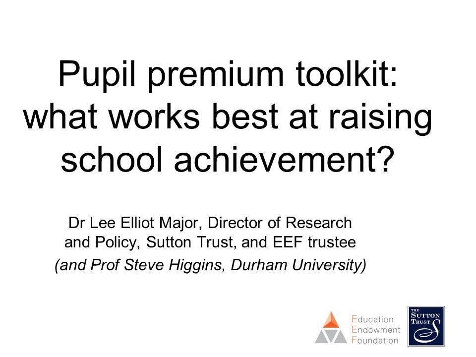 Pupil premium toolkit: what works best at raising school achievement.