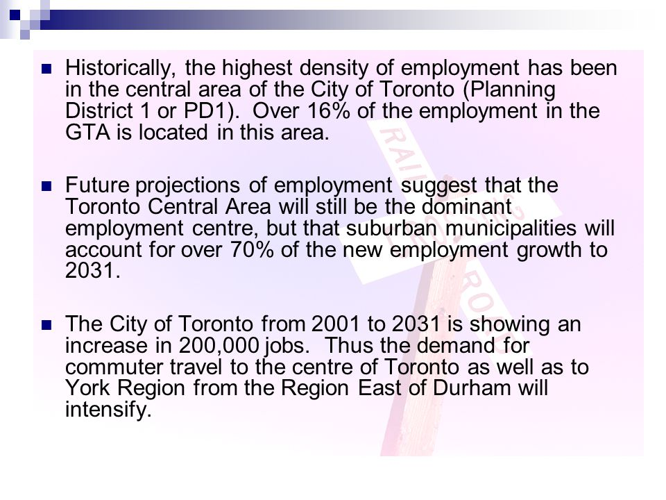 Historically, the highest density of employment has been in the central area of the City of Toronto (Planning District 1 or PD1). Over 16% of the empl
