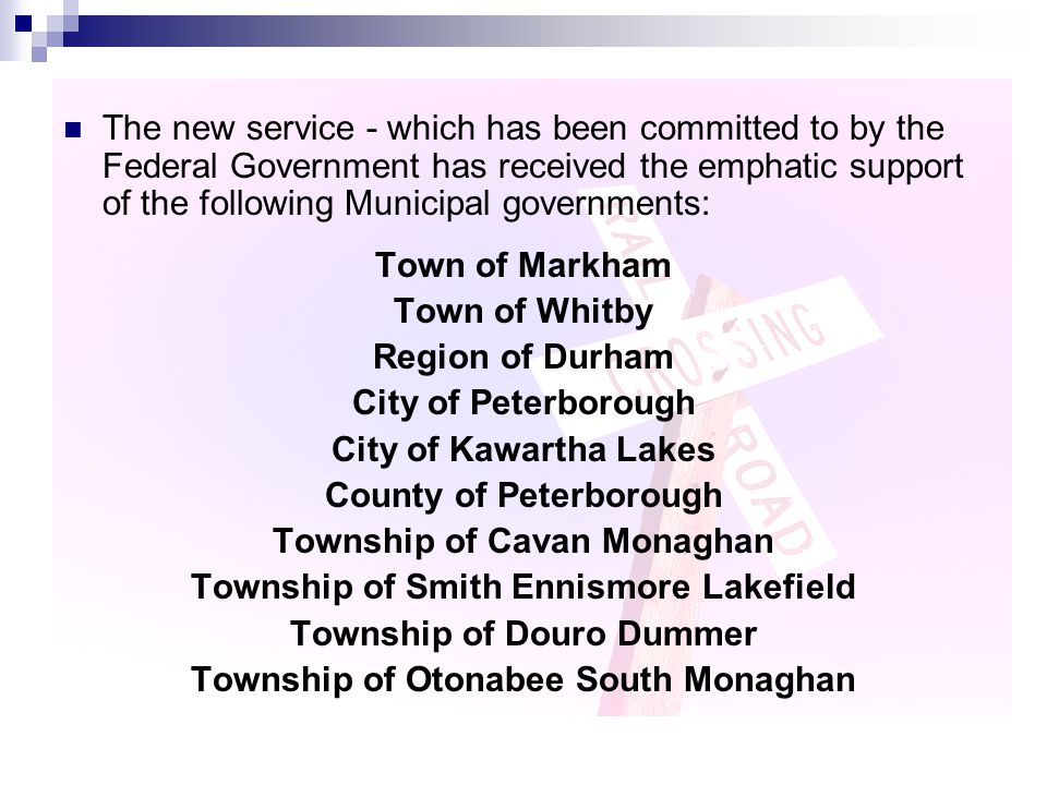 The new service - which has been committed to by the Federal Government has received the emphatic support of the following Municipal governments: Town