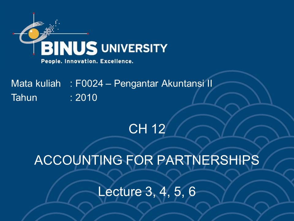 Bina Nusantara University 3 QUESTIONS 1.The characteristics of a partnership include the following: (a) association of individuals, (b) limited life, and (c) co-ownership of property.