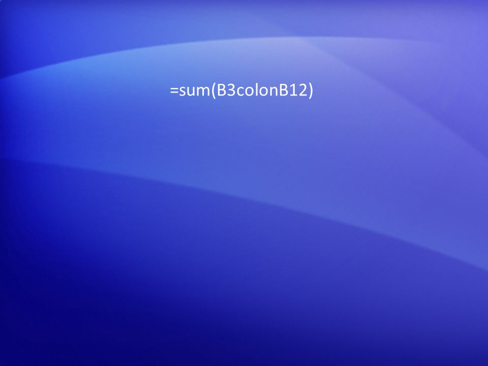 =sum(B3colonB12)