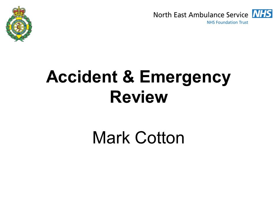 Accident & Emergency Review Mark Cotton