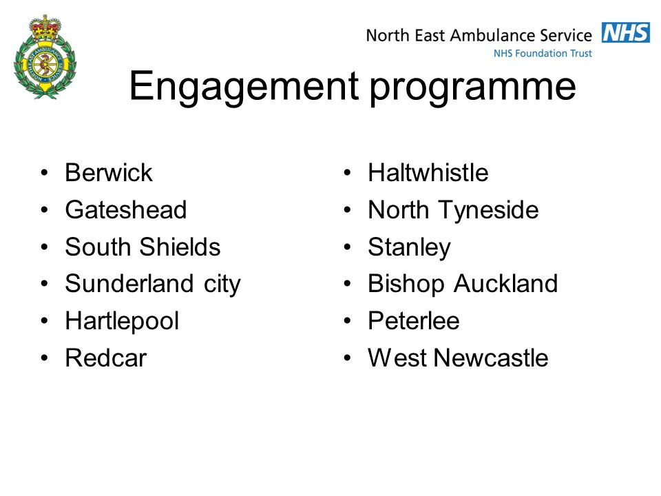 Engagement programme Berwick Gateshead South Shields Sunderland city Hartlepool Redcar Haltwhistle North Tyneside Stanley Bishop Auckland Peterlee West Newcastle