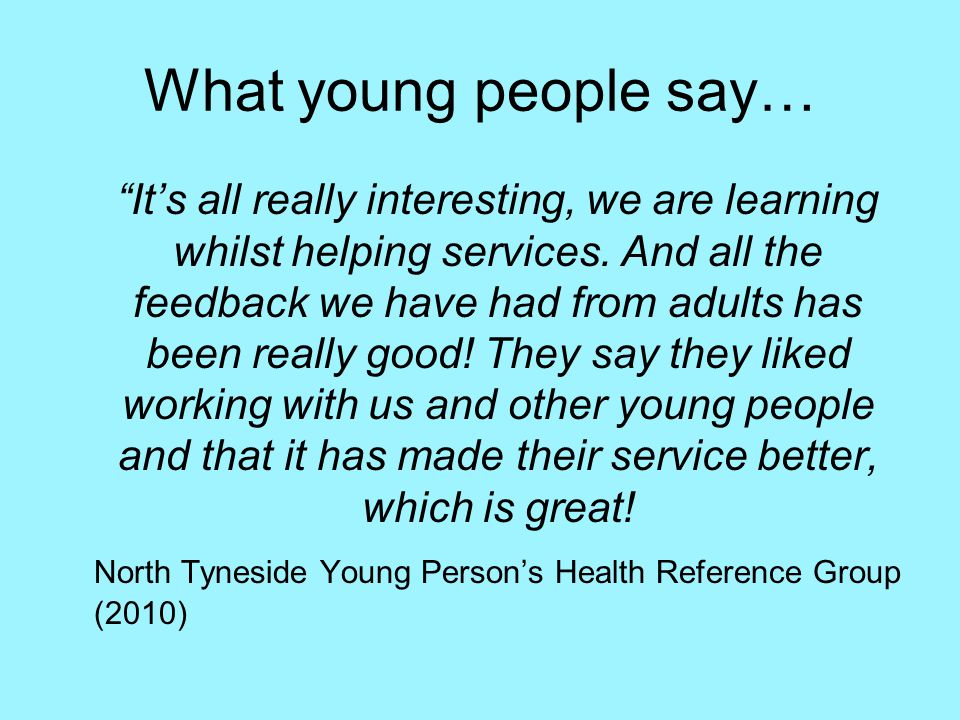 What young people say… It's all really interesting, we are learning whilst helping services.