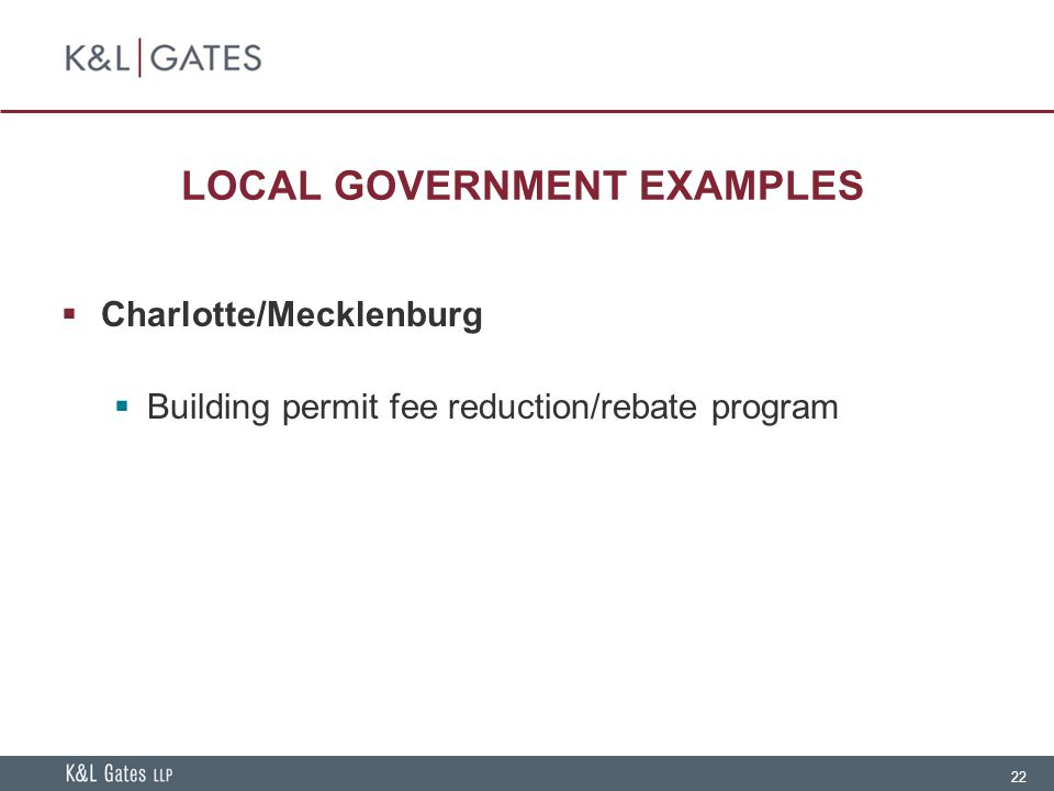 22 LOCAL GOVERNMENT EXAMPLES  Charlotte/Mecklenburg  Building permit fee reduction/rebate program