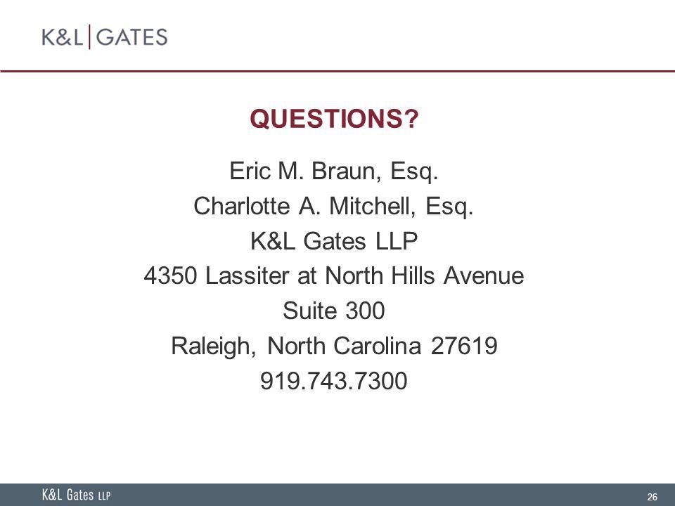 26 QUESTIONS. Eric M. Braun, Esq. Charlotte A. Mitchell, Esq.