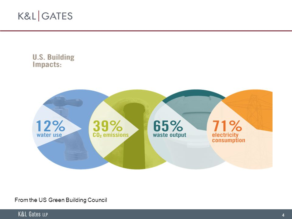 4 From the US Green Building Council