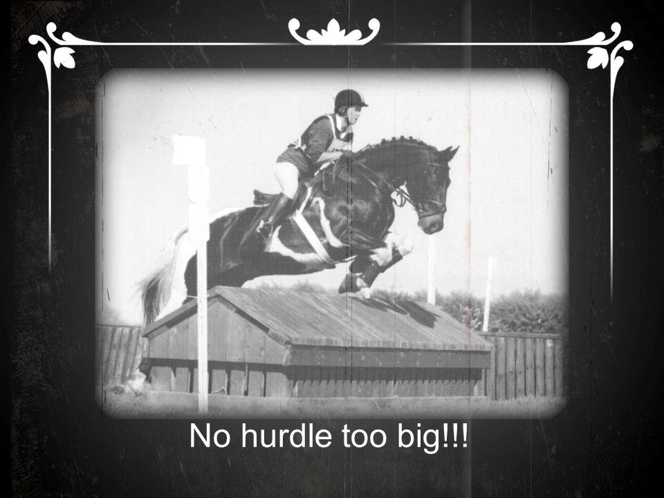 No hurdle too big!!!