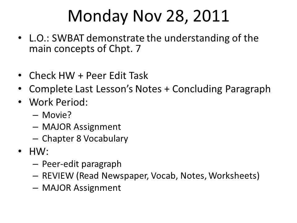 Monday Nov 28, 2011 L.O.: SWBAT demonstrate the understanding of the main concepts of Chpt.