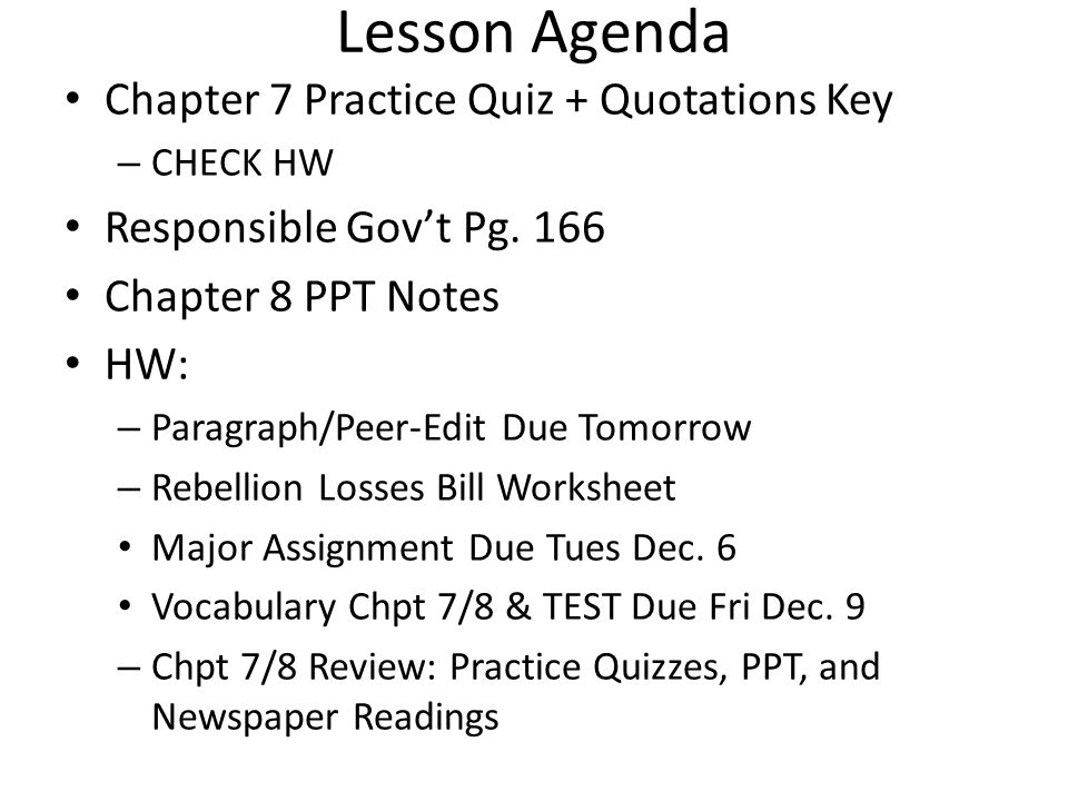 Lesson Agenda Chapter 7 Practice Quiz + Quotations Key – CHECK HW Responsible Gov't Pg.