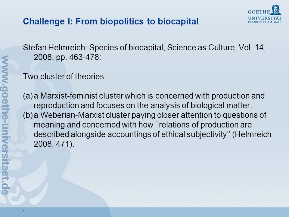 Challenge I: From biopolitics to biocapital Stefan Helmreich: Species of biocapital, Science as Culture, Vol.