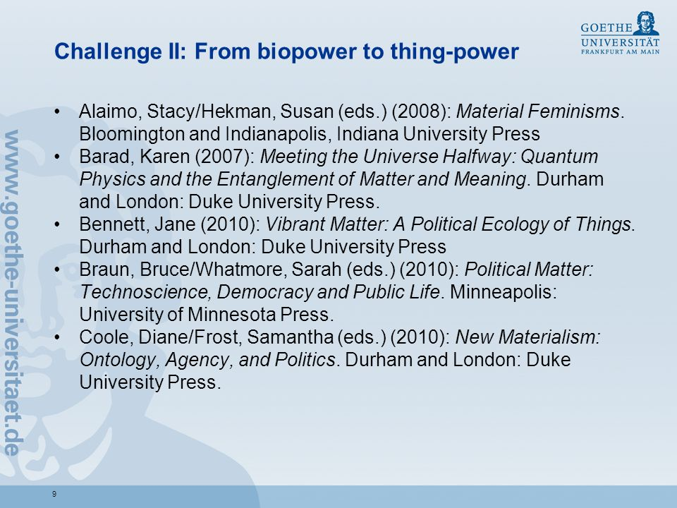 Challenge II: From biopower to thing-power Alaimo, Stacy/Hekman, Susan (eds.) (2008): Material Feminisms.