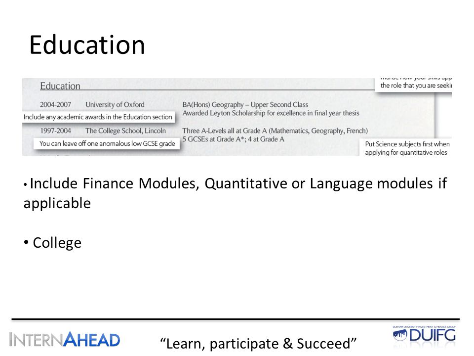 Learn, participate & Succeed Education Include Finance Modules, Quantitative or Language modules if applicable College