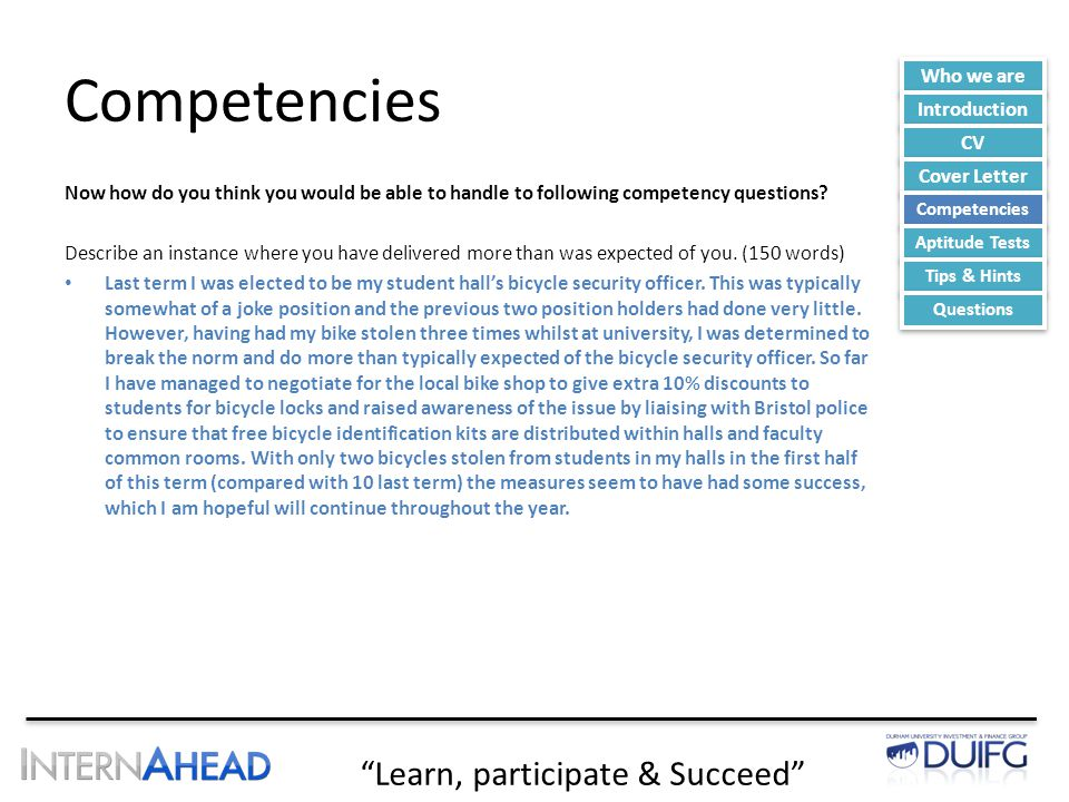 Learn, participate & Succeed Competencies Now how do you think you would be able to handle to following competency questions.