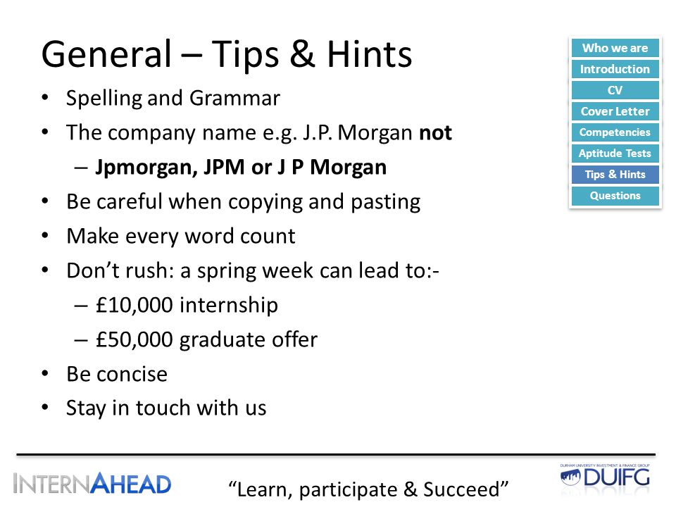 Learn, participate & Succeed General – Tips & Hints Spelling and Grammar The company name e.g.