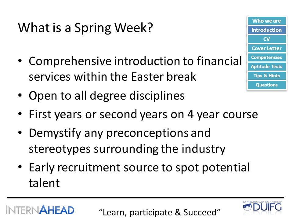 Learn, participate & Succeed What is a Spring Week.