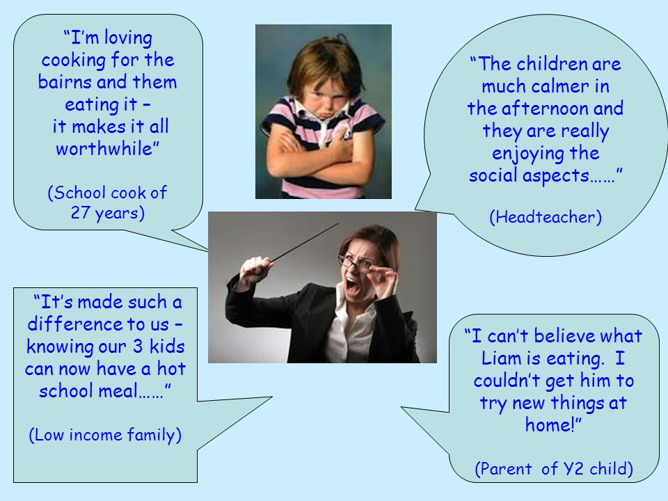 """""""I can't believe what Liam is eating. I couldn't get him to try new things at home!"""" (Parent of Y2 child) """"The children are much calmer in the afterno"""