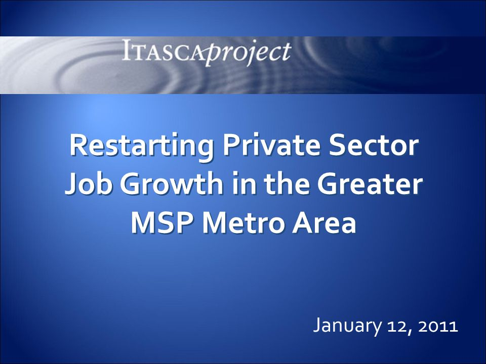 1  Case for Change  What Drives Job Growth?  Strategies for Greater MSP Agenda 1