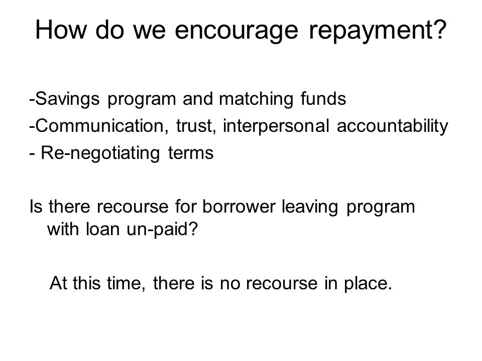 How do we encourage repayment.