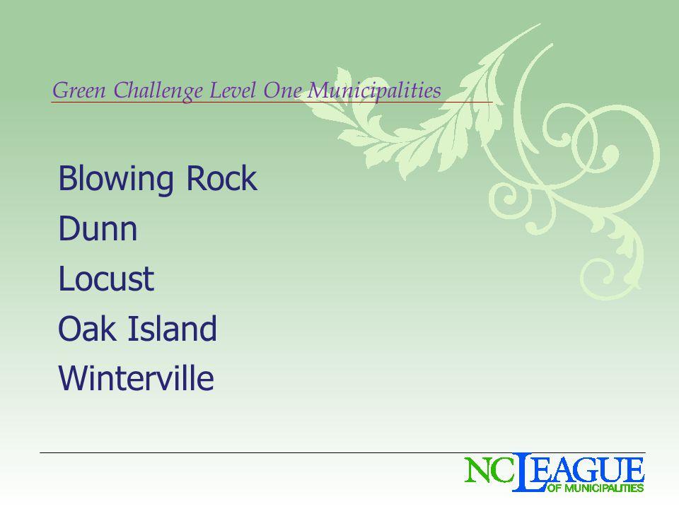 Green Challenge Level One Municipalities Blowing Rock Dunn Locust Oak Island Winterville