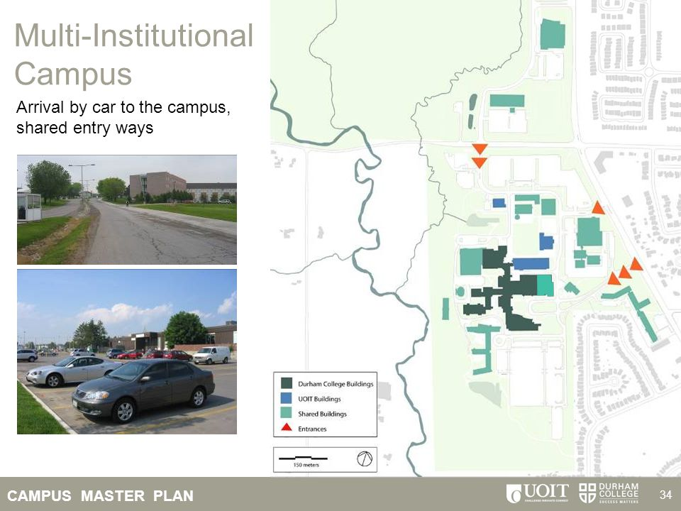 CAMPUS MASTER PLAN 34 Multi-Institutional Campus Arrival by car to the campus, shared entry ways