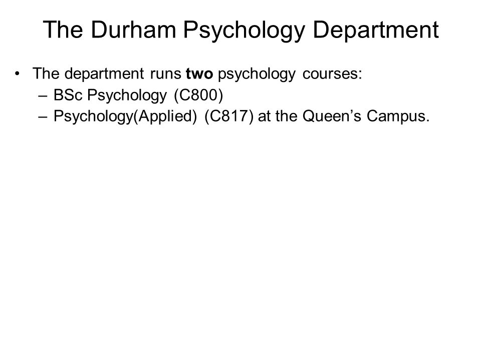 The Durham Psychology Department Psychology (C800)Psychology(Applied) (C817) How is a person's behaviour influenced by the number, age or status of people with them.