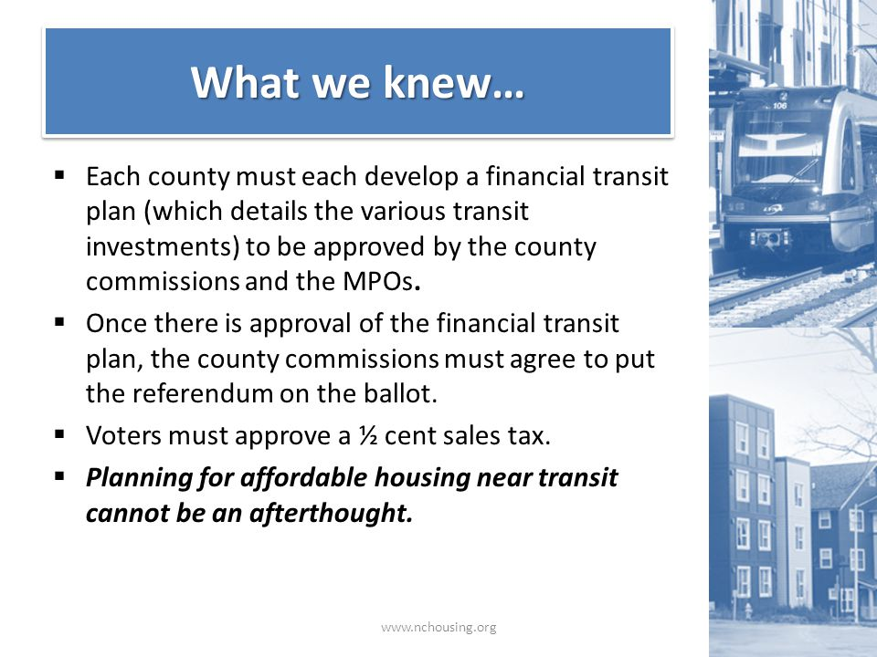  Each county must each develop a financial transit plan (which details the various transit investments) to be approved by the county commissions and the MPOs.