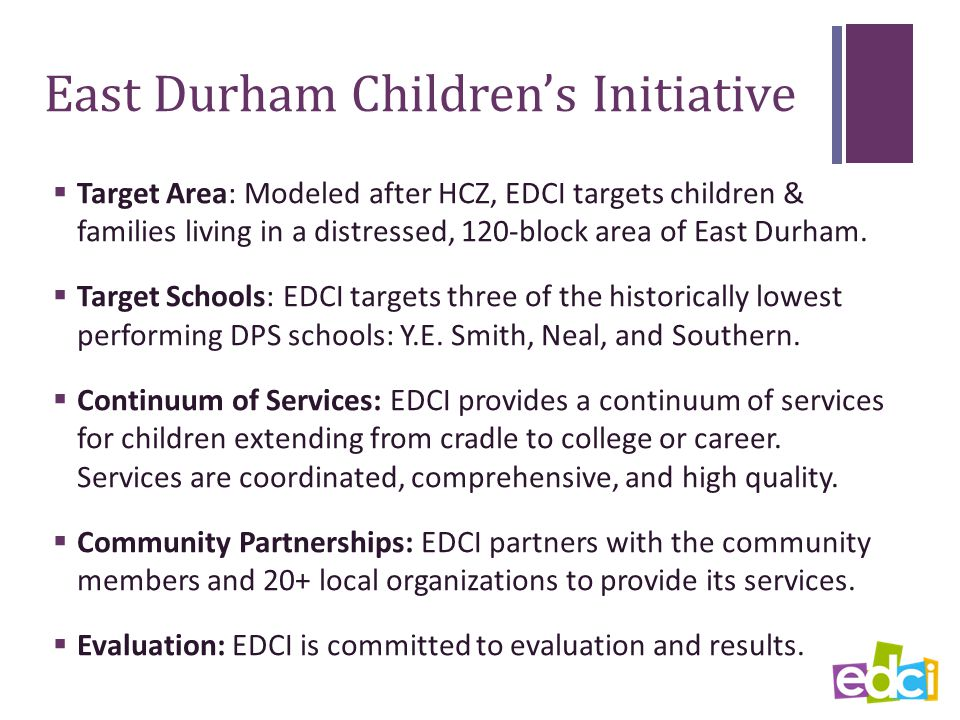 Distinctive Features of EDCI  Unlike HCZ, which owns its programs, EDCI partners with local organizations to provide most of its services.