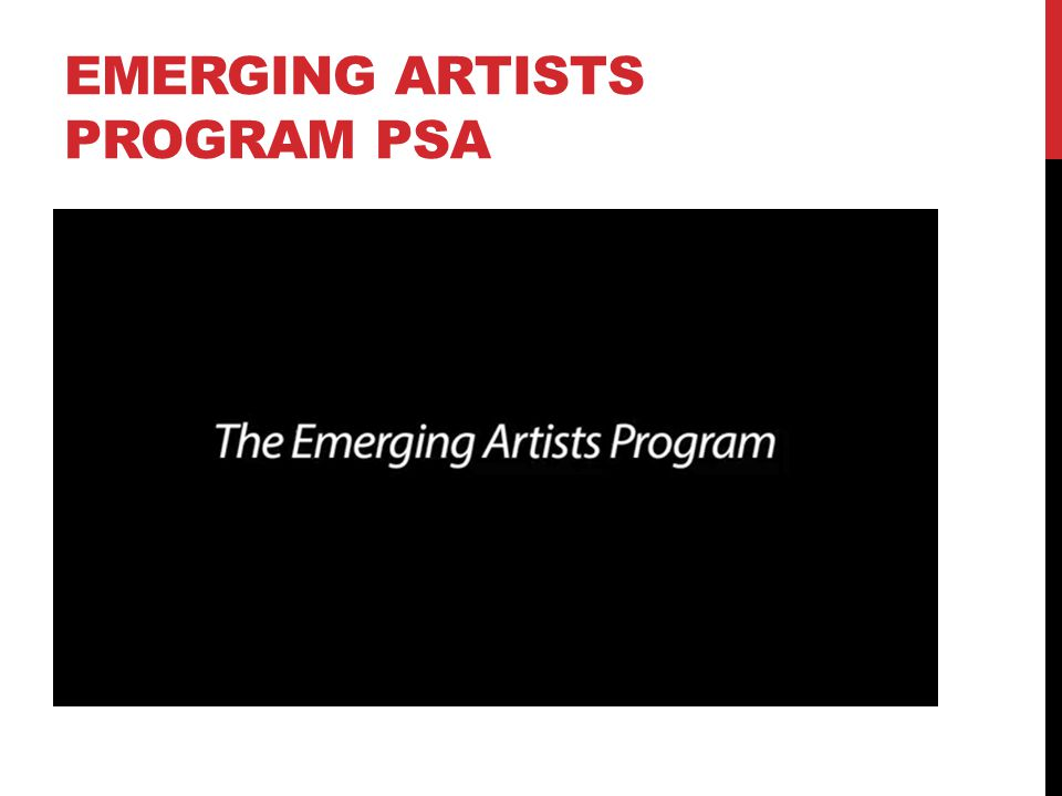 EMERGING ARTISTS PROGRAM PSA