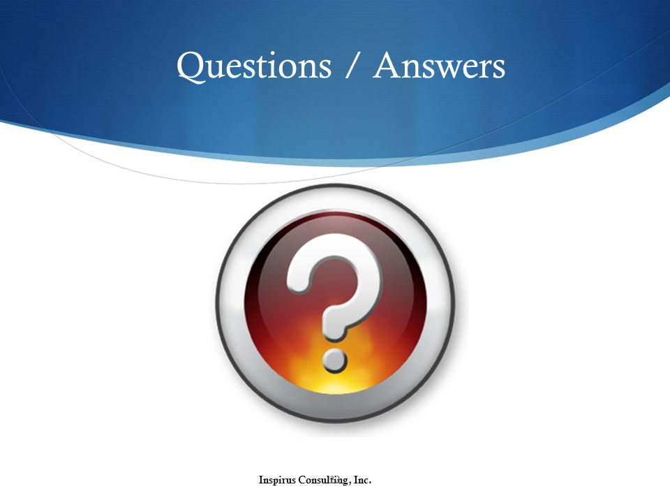 Questions / Answers Inspirus Consulting, Inc.22