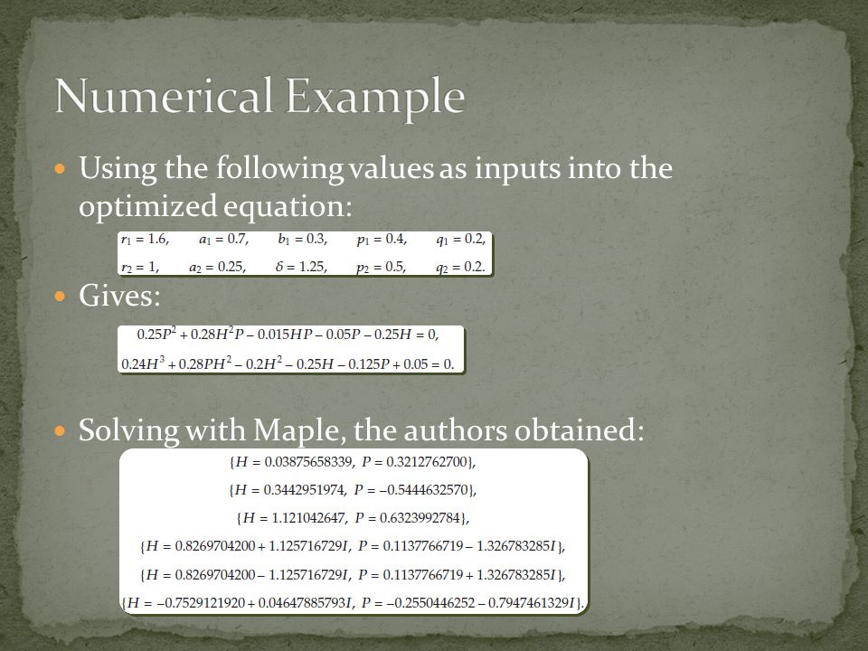 Using the following values as inputs into the optimized equation: Gives: Solving with Maple, the authors obtained: