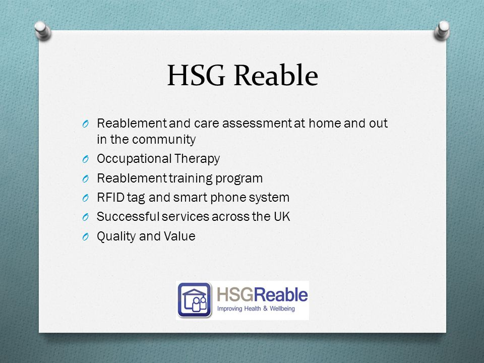 HSG Reable O Reablement and care assessment at home and out in the community O Occupational Therapy O Reablement training program O RFID tag and smart