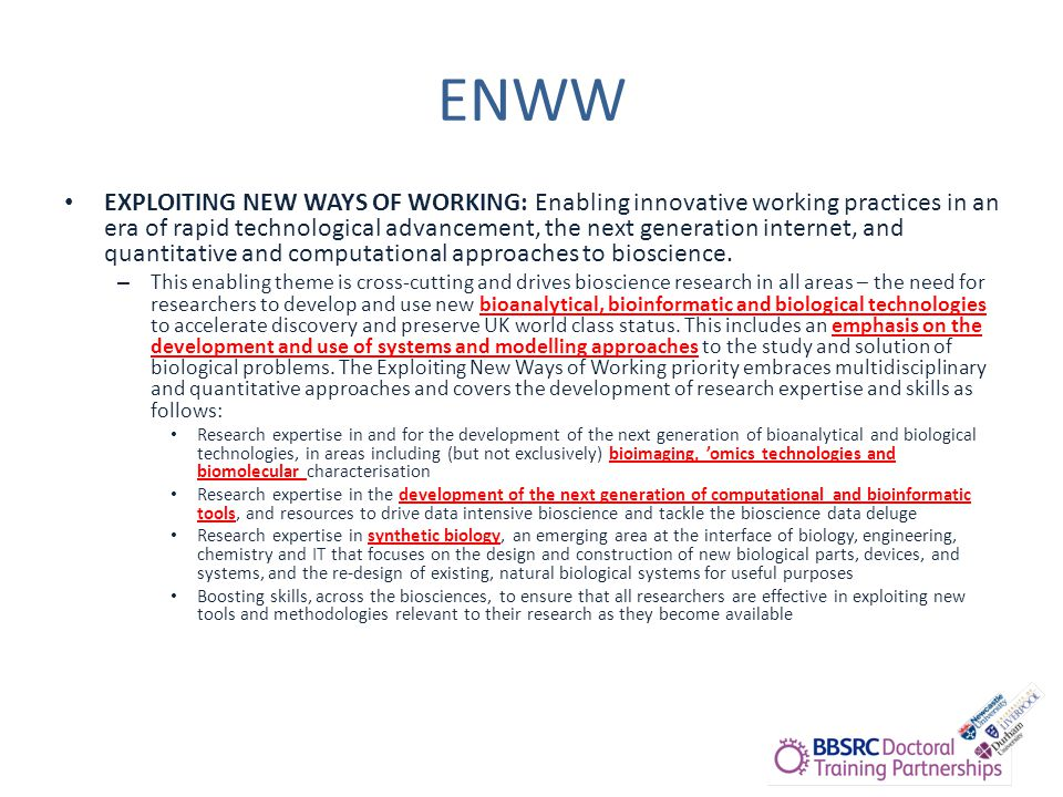 ENWW EXPLOITING NEW WAYS OF WORKING: Enabling innovative working practices in an era of rapid technological advancement, the next generation internet, and quantitative and computational approaches to bioscience.
