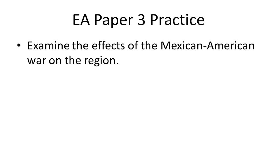 EA 3 Content Review & Practice In a pair, you will be randomly assigned a practice paper 3 prompt, all from year 1 content.