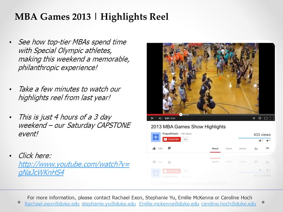 MBA Games 2013 | Highlights Reel See how top-tier MBAs spend time with Special Olympic athletes, making this weekend a memorable, philanthropic experi