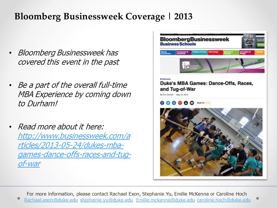 Bloomberg Businessweek Coverage | 2013 Bloomberg Businessweek has covered this event in the past Be a part of the overall full-time MBA Experience by